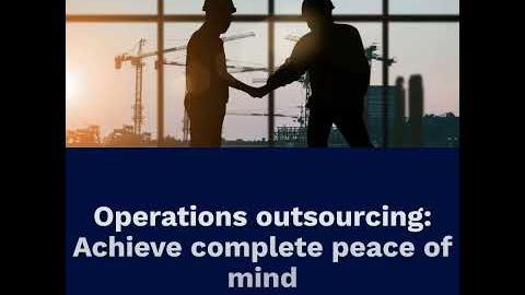 Operations Outsourcing: Achieve Complete Peace of Mind